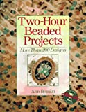 Two-Hour Beaded Projects, Ann Benson, 0806942711