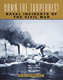 Damn the Torpedoes! Naval Incidents of the Civil War, A. A. Hoehling, 0517189798