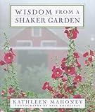 Wisdom from a Shaker Garden, Kathleen Mahoney, 0670873659