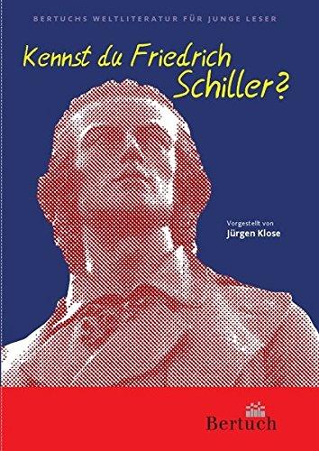 Kennst du Friedrich Schiller? (Weltliteratur für junge Leser)