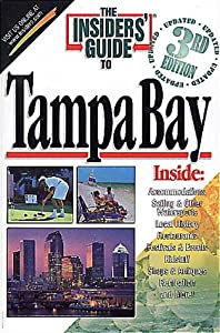 The Insiders' Guide to Tampa Bay--3rd Edition Suzy Adams Dixon and Paula Stahel