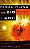 Dismantling the Big Bang, Alex Williams and John Hartnett, 0890514372