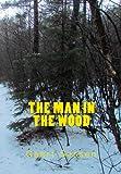 The Man in the Wood, Geert Sassen, 145647930X