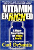 img - for Vitamin Enriched: A Mega Prescription for Wealth & Health from the Founder of Rexall Sundown, Inc. Carl DeSantis book / textbook / text book
