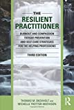img - for The Resilient Practitioner: Burnout and Compassion Fatigue Prevention and Self-Care Strategies for the Helping Professions book / textbook / text book
