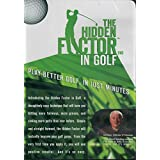The Hidden Factor In Golf DVD - Play Better Golf In Just Minutes