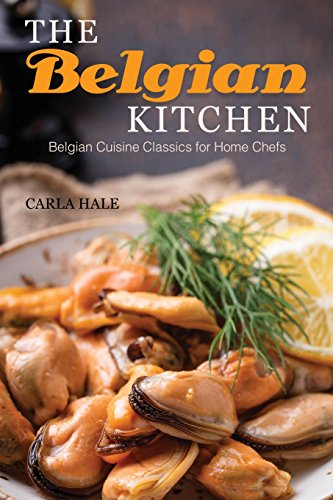Books : The Belgian Kitchen: Belgian Cuisine Classics for Home Chefs