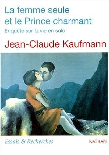 Téléchargement La Femme seule et le Prince charmant pdf