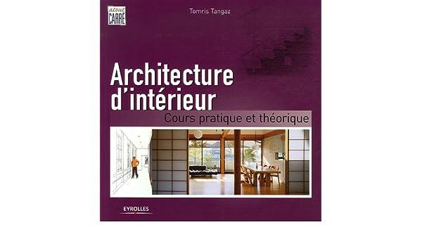 Architecture d\'intérieur : Cours pratique et théorique: TOMRIS ...