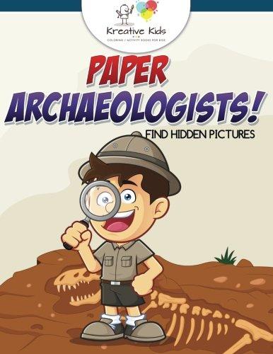 Read Online Paper Archaeologists! Find Hidden Pictures pdf epub