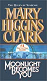 Moonlight Becomes You, Mary Higgins Clark, 0613035038