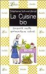 La Cuisine bio : Cinquante recettes gourmandes au naturel par Schwartzbrod