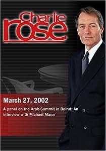 Charlie Rose with Henry Siegman, Michael Gordon, Shibley Telhami & Judith Miller; Michael Mann (March 27, 2002)