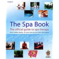 The Spa Book: The Official Guide to Spa Therapy: The Official Guide to Spa Therapy (Hairdressing and Beauty Industry Authority) (Hairdressing & Beauty Industry Authority)