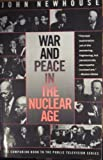 War and Peace in the Nuclear Age, John Newhouse, 0679726454