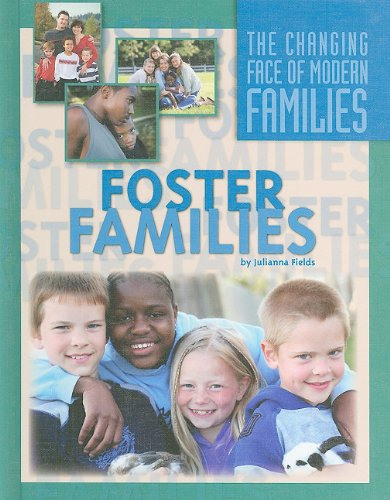 Read Online Foster Families (The Changing Face of Modern Families) PDF