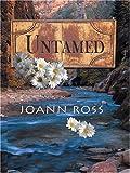 Untamed, JoAnn Ross, 1587248123