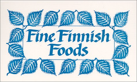 Fine Finnish Foods by Gerry Kangas