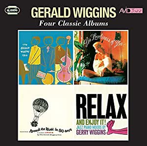 Four Classic Albums (The Gerald Wiggins Trio / The Loveliness Of You / Music From Around The World In Eighty Days / Relax And Enjoy It)