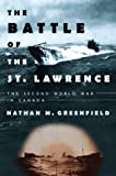 The Battle of the St. Lawrence; The Second World War in Canada