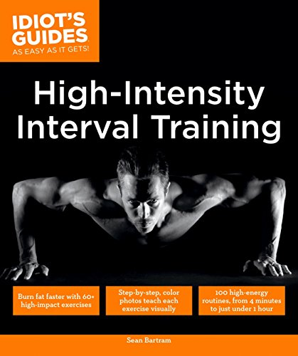 (High Intensity Interval Training: Burn Fat Faster with 60-Plus High-Impact Exercises (Idiot's Guides))