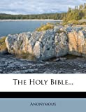 The Holy Bible, Anonymous, 1278217819