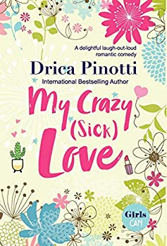 My Crazy (Sick) Love