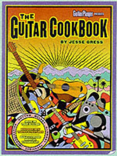 The Guitar Cookbook: The Complete Guide to Rhythm, Melody, Harmony, Technique & - Book Guitar Improvisation Complete