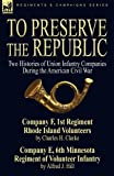 To Preserve the Republic, Charles H. Clarke and Alfred J. Hill, 0857061054