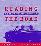 Reading the Road, Thomas J. Schlereth, 0870499459