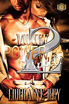Money Power Respect 2 by [Rey, Lorraine]