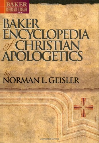 Baker Encyclopedia of Christian Apologetics;Baker Reference Library