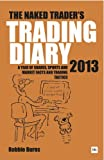 The Naked Trader Diary 2013, Robbie Burns, 0857192531