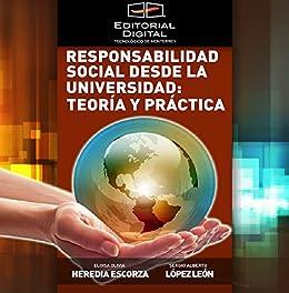 Responsabilidad social desde la universidad: Teoría y práctica de [Heredia Escorza, Eloisa Olivia, López León, Sergio]