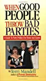 When Good People Throw Bad Parties, Terri Mandell, 0962306274