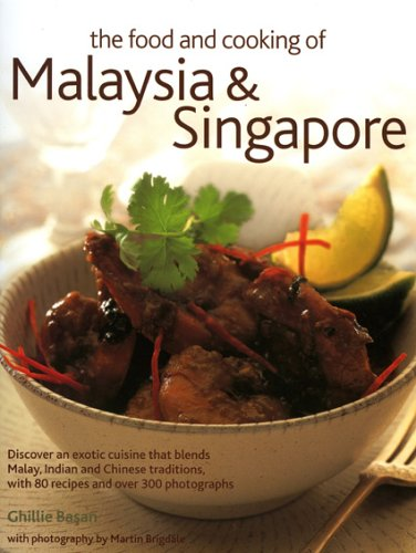 The Food and Cooking of Malaysia & Singapore