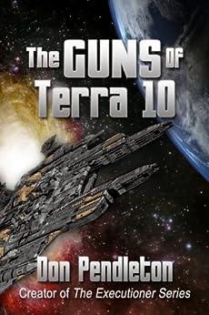 The Guns of Terra 10 by [Pendleton, Don]