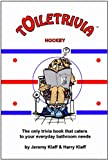 Toiletrivia - Hockey: The Only Trivia Book That Caters To Your Everyday Bathroom Needs (Volume 8)