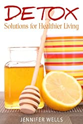 Detox Solutions for Healthier Living (English Edition)