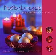 Noëls du monde : Des ambiances traditionnelles pour des fêtes d'exception par Franck Schmitt