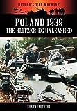 Poland 1939 - The Blitzkrieg Unleashed (Hitler's War Machine)