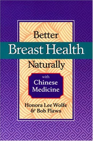 Holistic Treatments (Better Breast Health Naturally with Chinese Medicine)
