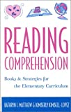 Reading Comprehension, Kimberly Kimbell-Lopez and Kathryn I. Matthew, 0810847523