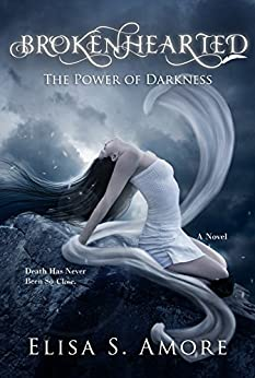 Brokenhearted - The Power of Darkness: (The Touched Paranormal Angel Romance Series, Book 3). (A Gothic Romance Based On A Norwegian Legend.) by [S. Amore, Elisa]