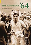 The Summer of '64, Andrew Hignell, 0752434047