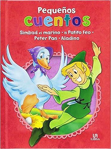 Pack: Simbad El Marino, El Patito Feo, Peter Pan Y Aladino Pequeños Cuentos: Amazon.es: Equipo Editorial: Libros