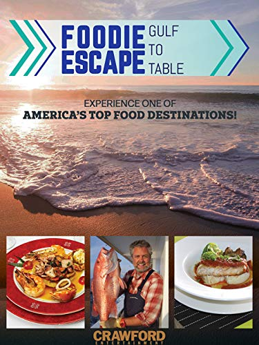 Foodie Escape: Gulf To Table ()