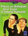 Pièces et dialogues pour jouer la langue française par Hinglais