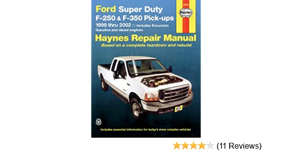 ford super duty f 250 f 350 pick ups 1999 thru 2002 haynes rh amazon com 2002 Ford F350 Dually 2002 ford f350 7.3 diesel owners manual