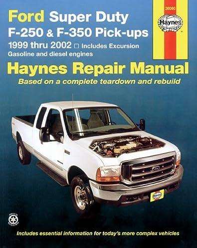 ford super duty f 250 f 350 pick ups 1999 thru 2002 haynes rh amazon com Ford F 250 Owner's Manual Ford F-250 Diesel Repair Manual